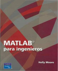 MATLAB para Ingenieros por Holly Moore